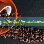 Is coffee bad for cholesterol